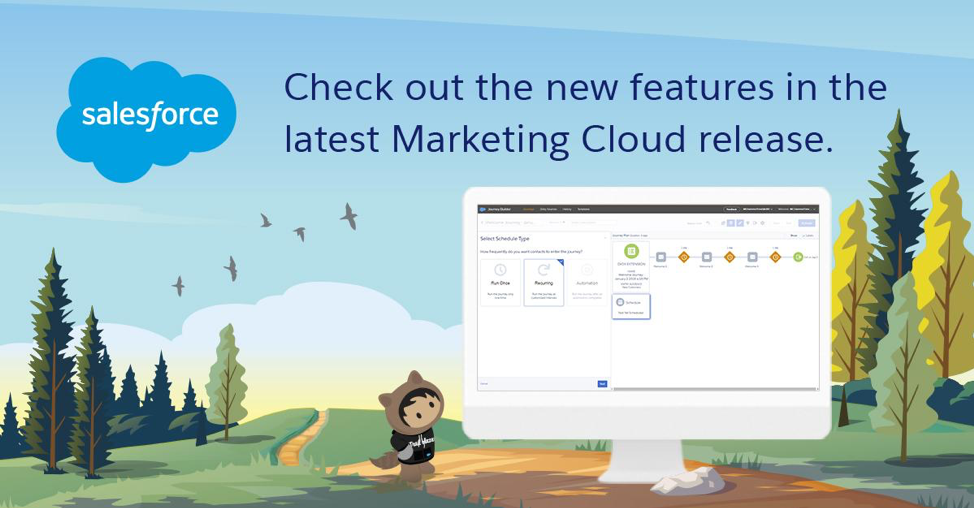 Check out the new features in the latest Marketing Cloud release.