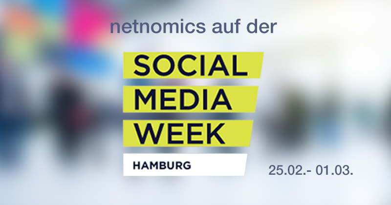 netnomics auf der Social Media Week 2019 in Hamburg