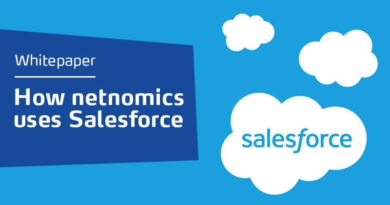 "Whitpaper ""How netnomics uses Salesforce"" jetzt downloaden"