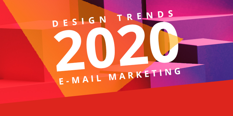 E-Mail Marketing Design Trends 2020
